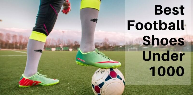 Top 10 Best Football Shoes under 1000 in India